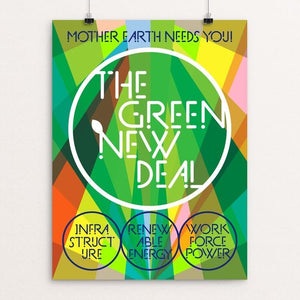 "The Green New Deal: Mother Earth Needs You! by Trevor Messersmith 12"" by 16"" Print / Unframed Print Green New Deal"