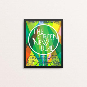 "The Green New Deal: Mother Earth Needs You! by Trevor Messersmith 8"" by 10"" Print / Framed Print Green New Deal"