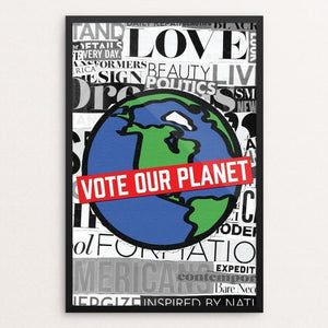 "The Media Wants You to Vote Our Planet by Jasmine Wilks 12"" by 18"" Print / Framed Print Vote Our Planet"