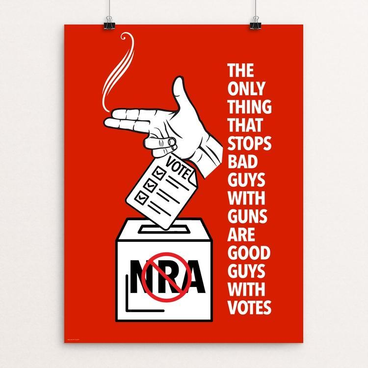 "The Only Thing That Stops Bad Guys With Guns Are Good Guys With Votes by Dan Sykes 12"" by 16"" Print / Unframed Print Creative Action Network"