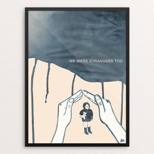 "The Right to Have A Home by Anna Masini 12"" by 16"" Print / Framed Print We Were Strangers Too"