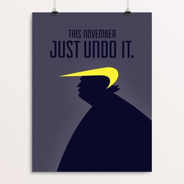 This November, Just Undo It. by Luis Prado 18″ × 24″ / Unframed Print Creative Action Network