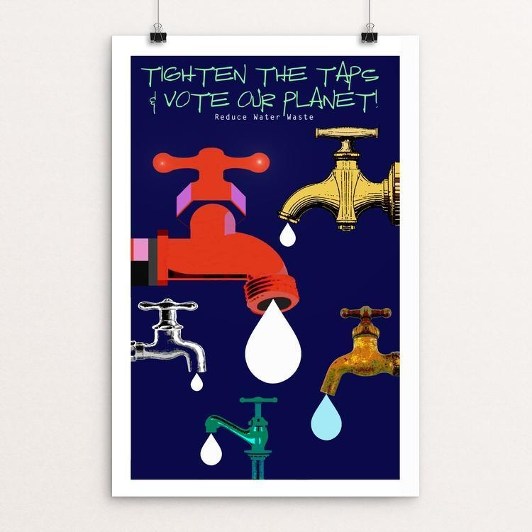 "Tighten The Taps by BOB RUBIN 12"" by 18"" Print / Unframed Print Vote Our Planet"