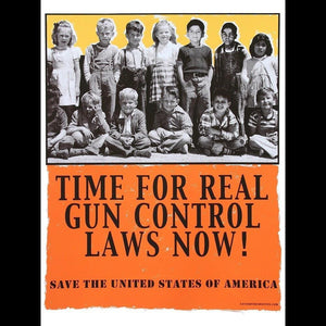 "Time For Real Gun Control Laws Now! by Xavier Viramontes 12"" by 16"" Print / Unframed Print The Gun Show"