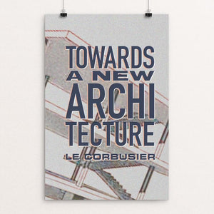 "Towards a New Architecture by Vivian Chang 12"" by 18"" Print / Unframed Print Recovering the Classics"