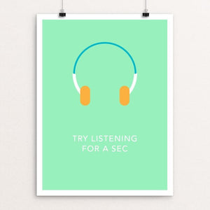 "Try Listening for a Sec by Blair Strong 12"" by 16"" Print / Unframed Print Creative Action Network"