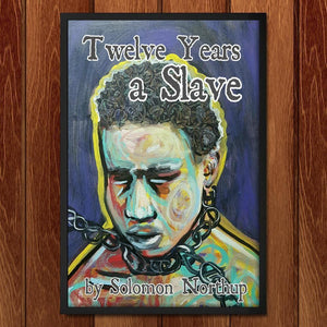 "Twelve Years A Slave by Gemynii E. 12"" by 18"" Print / Framed Print Recovering the Classics"