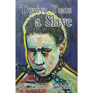"Twelve Years A Slave by Gemynii E. 12"" by 18"" Print / Unframed Print Recovering the Classics"