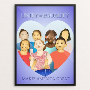 "Unity = Equality by Lyla Paakkanen 12"" by 16"" Print / Framed Print What Makes America Great"