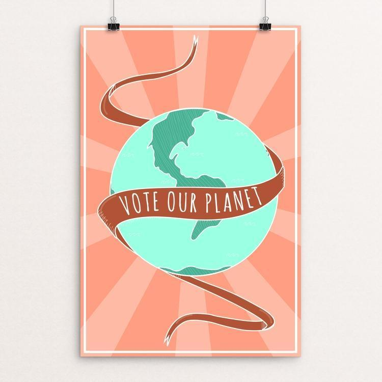"V.O.P Poster Design by Larissa Borror 12"" by 18"" Print / Unframed Print Vote Our Planet"