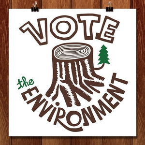 "Vote by Eric Junker 12"" by 12"" Print / Unframed Print Vote the Environment"