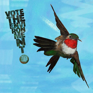 "Vote for hummingbirds by Kevin Mcgeen 12"" by 12"" Print / Unframed Print Vote the Environment"