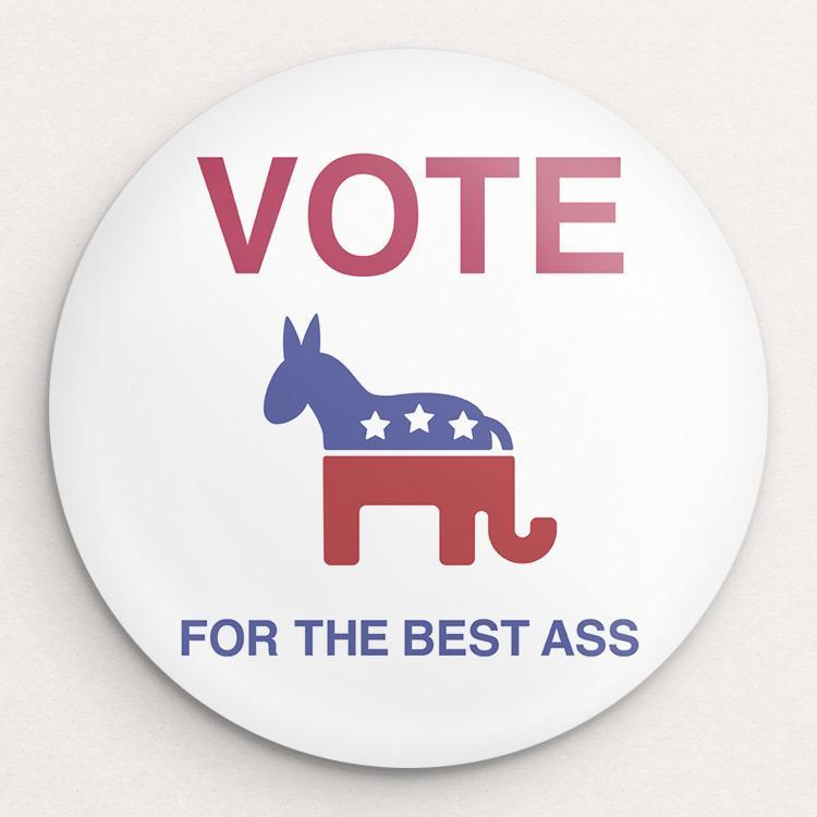 Vote For the Best Ass Button by Darren Krische Single Buttons Vote!