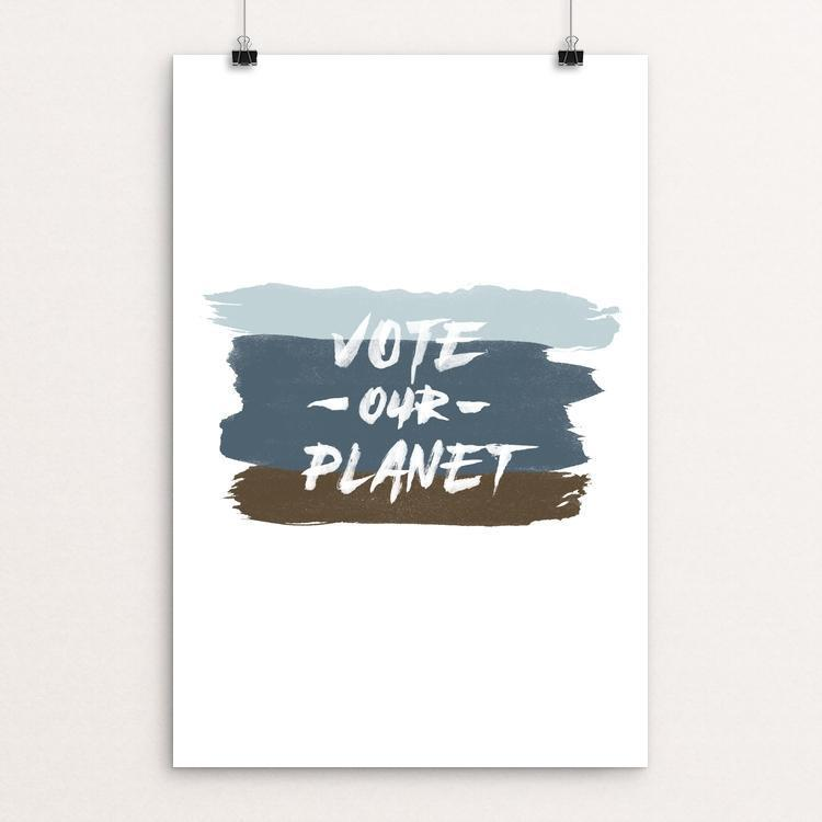 "Vote Our Planet by Ben Johnson 12"" by 18"" Print / Unframed Print Vote Our Planet"