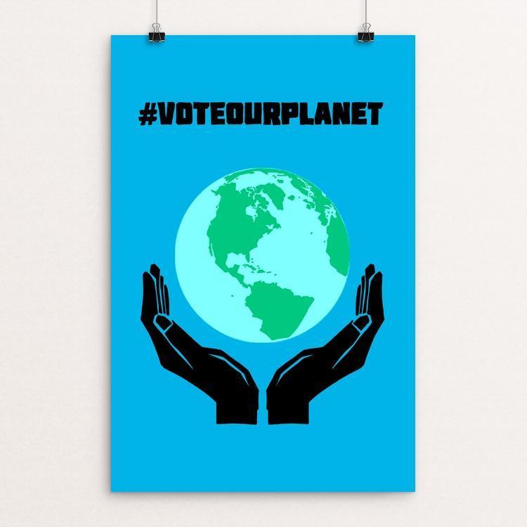 "Vote Our Planet by Candy Medusa 12"" by 18"" Print / Unframed Print Vote Our Planet"