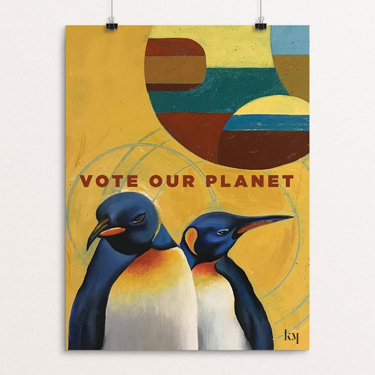 "Vote Our Planet in 2020 by Kevin Mcgeen 12"" by 16"" Print / Unframed Print Creative Action Network"