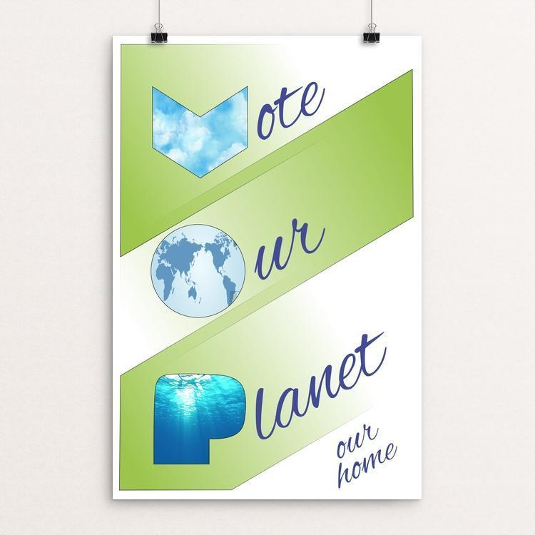 "Vote Our Planet, Our Home by Harley Armentrout 12"" by 18"" Print / Unframed Print Vote Our Planet"