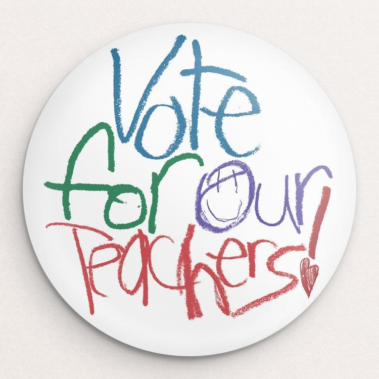 VOTE Teachers Button by Mark Forton