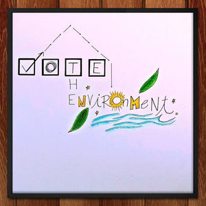 "Vote the Environment by Alanna Murphy 12"" by 12"" Print / Unframed Print Vote the Environment"