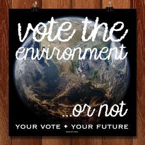 Vote the Environment... by T Eliker