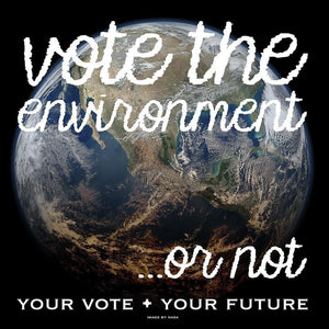 "Vote the Environment... by T Eliker 12"" by 12"" Print / Unframed Print Vote the Environment"
