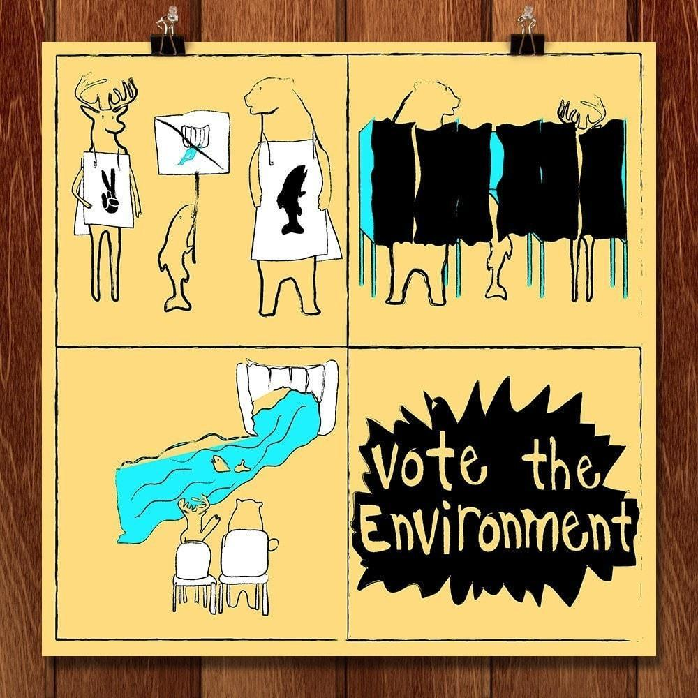 "Vote the Environment by Todd Gilloon 12"" by 12"" Print / Unframed Print Vote the Environment"