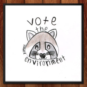"Vote the Environment, for the Animals! by Isabel 12"" by 12"" Print / Unframed Print Vote the Environment"