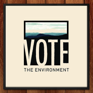 Vote the Environment, for the Mountains by Alice Donovan