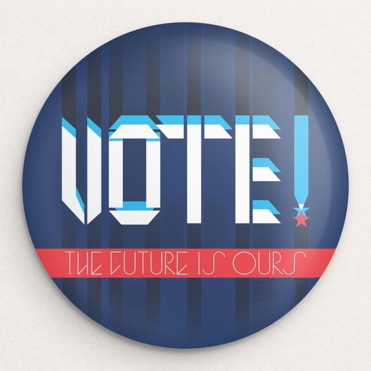 Vote - The Future Is Ours Button by Trevor Messersmith