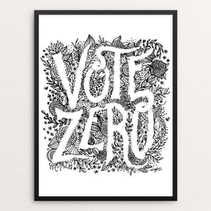 "Vote Zero - Floral by Emily Robinson 12"" by 16"" Print / Framed Print Demand Zero!"