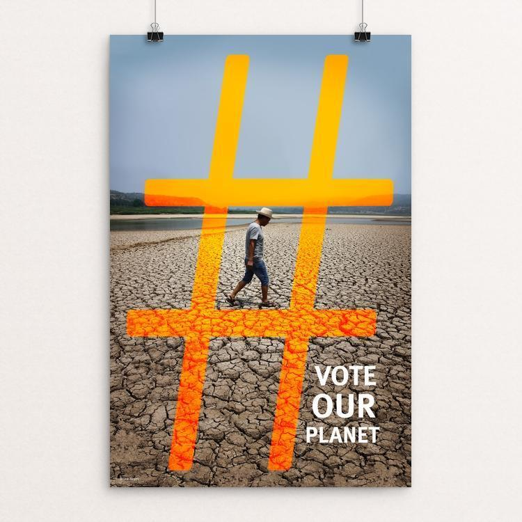 "#VoteOurPlanet 2 by Bruce Reyes 12"" by 18"" Print / Unframed Print Vote Our Planet"