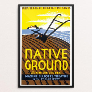 "W.P.A. Federal Theatre Presents ""Native Ground"" Poster by Emanuel DeColas 12"" by 18"" Print / Framed Print WPA Federal Art Project"