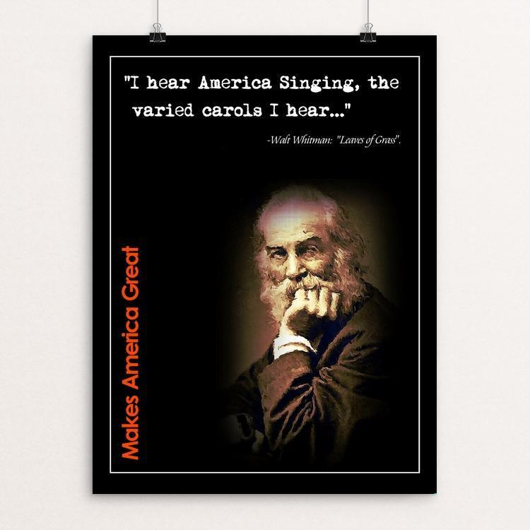 "Walt Whitman Makes Us Great by BOB RUBIN 12"" by 16"" Print / Unframed Print What Makes America Great"