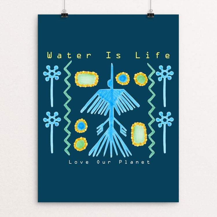Water Is Life - Love Our Planet by Tina Schofield
