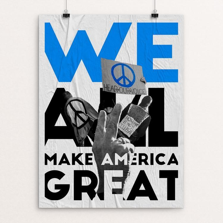 "We All Make America Great by Taryn Hann 12"" by 16"" Print / Unframed Print What Makes America Great"