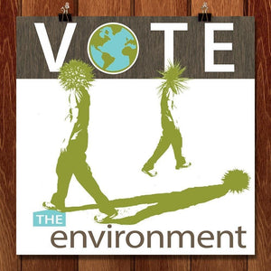 "We Are Our Environment - VOTE! by Stacey May 12"" by 12"" Print / Unframed Print Vote the Environment"