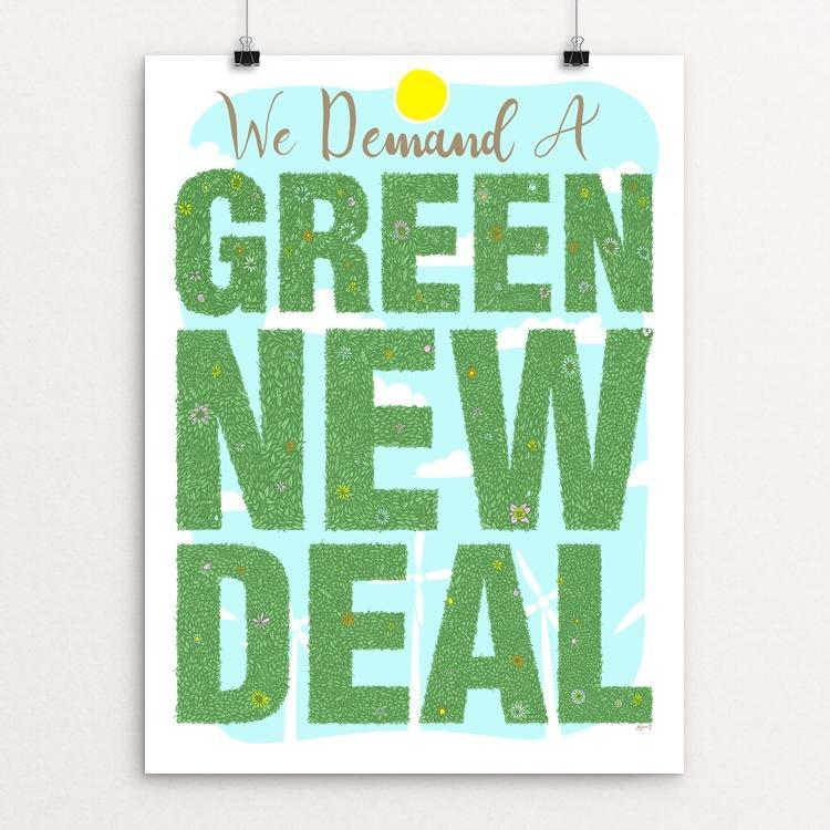 "We Demand a New Green Deal by Shane Henderson 12"" by 16"" Print / Unframed Print Green New Deal"