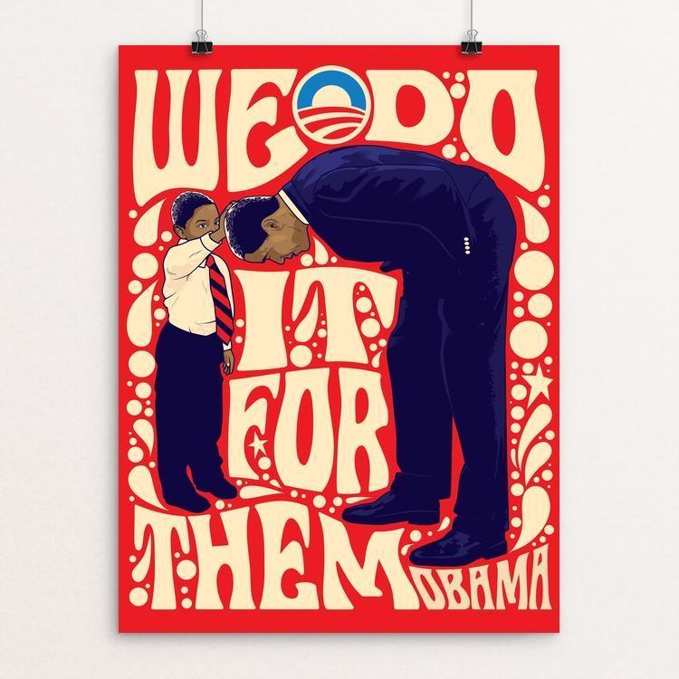 "We Do it for Them by Roberlan Paresqui 12"" by 16"" Print / Unframed Print Design For Obama"