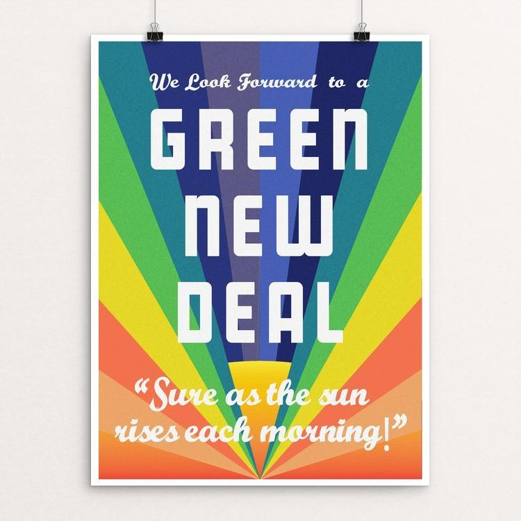 "We Look Forward to a Green New Deal by Holly Savas 12"" by 16"" Print / Unframed Print Green New Deal"