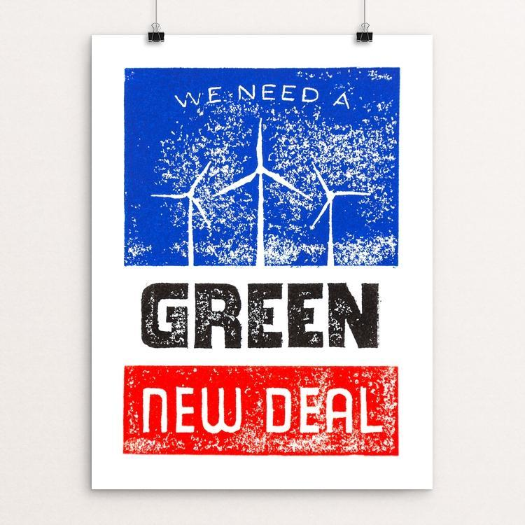 "We Need A Green New Deal by Aaron Perry-Zucker 12"" by 16"" Print / Unframed Print Green New Deal"
