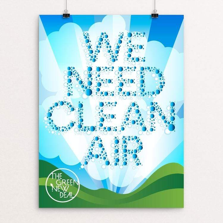 "We Need Clean Air by Trevor Messersmith 18"" by 24"" Print / Unframed Print Green New Deal"