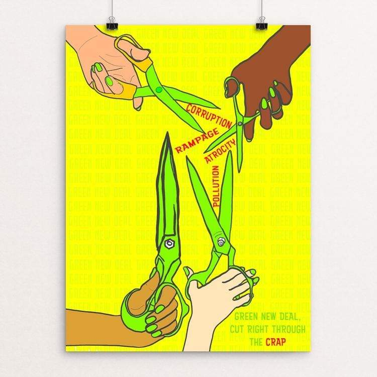 "We need the Green New Deal by Atabey Sanchez-Haiman 18"" by 24"" Print / Unframed Print Green New Deal"