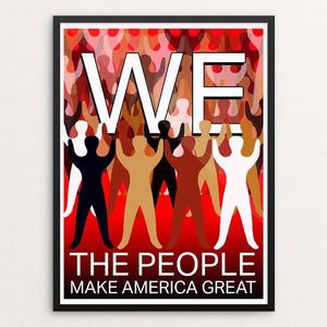 "We The People Make America Great by Yael Pardess 12"" by 16"" Print / Framed Print What Makes America Great"