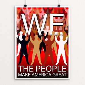 "We The People Make America Great by Yael Pardess 12"" by 16"" Print / Unframed Print What Makes America Great"