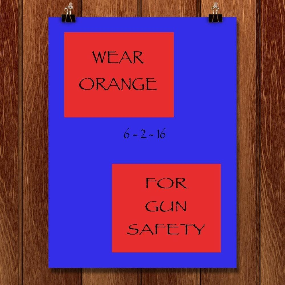"Wear Orange for Gun Safety by Christine Lathrop 12"" by 16"" Print / Unframed Print Wear Orange"