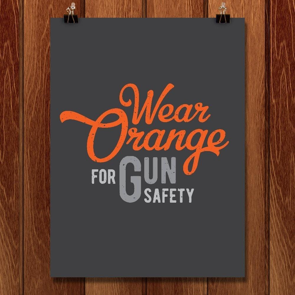 "Wear Orange For Gun Safety by Darrell Stevens 12"" by 16"" Print / Unframed Print Wear Orange"