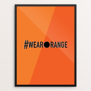 "#WearOrange Against Gun Violence by MarcAnthony Bermudez 12"" by 16"" Print / Framed Print Creative Action Network"