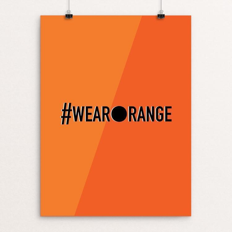 "#WearOrange Against Gun Violence by MarcAnthony Bermudez 12"" by 16"" Print / Unframed Print Creative Action Network"