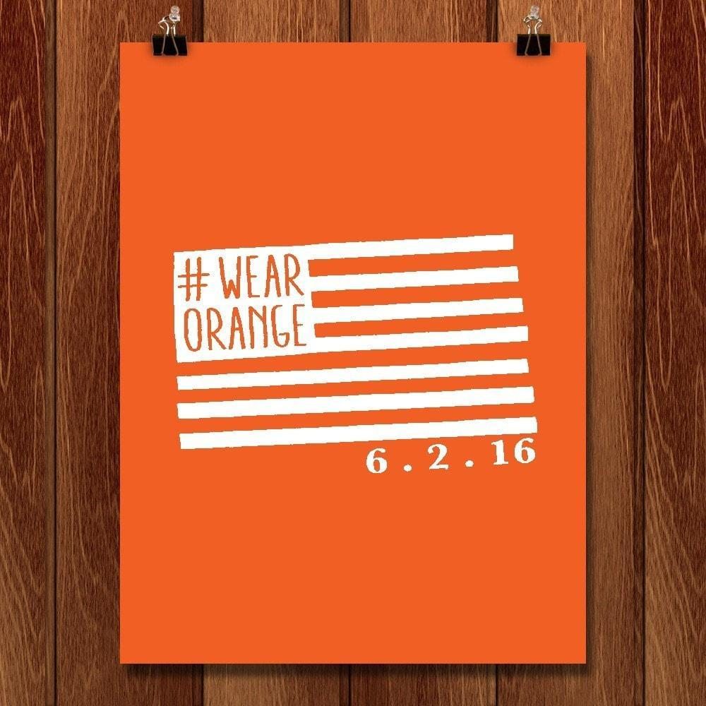 "#WearOrange by Todd Gilloon 12"" by 16"" Print / Unframed Print Wear Orange"