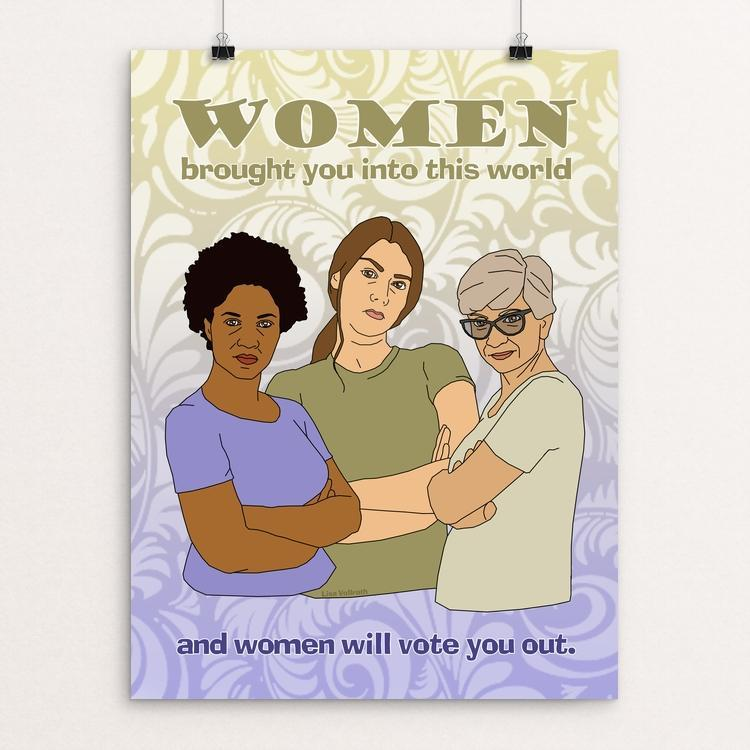 "Women Will Vote You Out by Lisa Vollrath 12"" by 16"" Print / Unframed Print Creative Action Network"